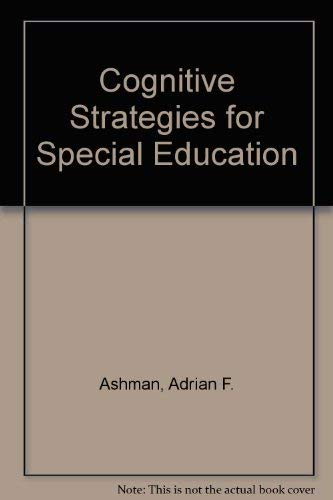 Cognitive Strategies for Special Education: Ashman, Adrian F.,