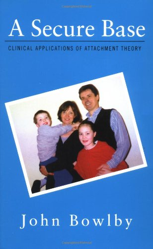 9780415006408: A Secure Base; Clinical Applications of Attachment Theory