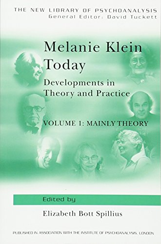 Melanie Klein Today Developments in Theory and Practice. Volume 1: Mainly Theory and Volume 2: Ma...