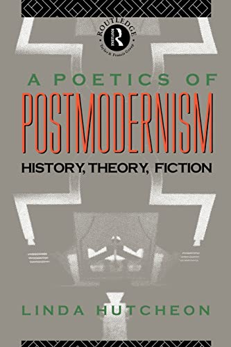 9780415007061: A Poetics of Postmodernism: History, Theory, Fiction