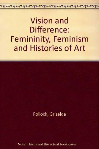 9780415007214: Vision and Difference: Femininity, Feminism and Histories of Art