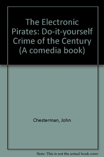 9780415007382: The Electronic Pirates: Do-it-yourself Crime of the Century (Comedia)