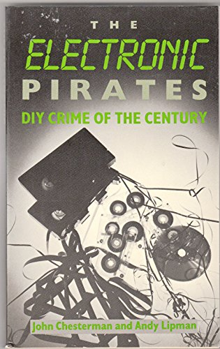 9780415007399: The Electronic Pirates: Do-it-yourself Crime of the Century (Comedia)