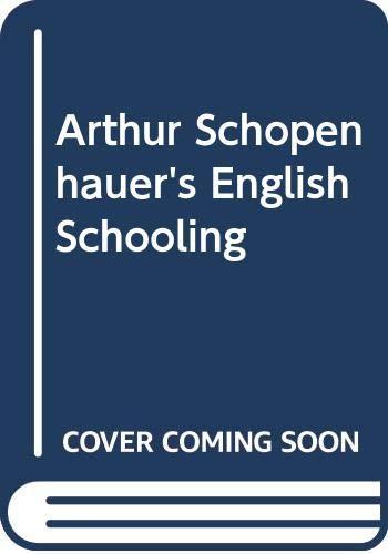 9780415007436: Arthur Schopenhauer's English Schooling