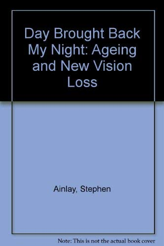 9780415007641: Day Brought Back My Night: Aging and New Vision Loss