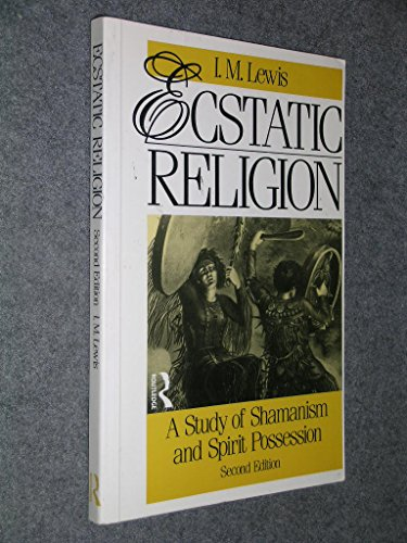 9780415007993: Ecstatic Religion: A Study of Shamanism and Spirit Possession