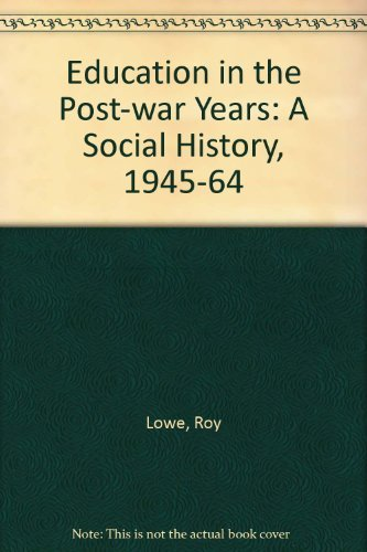 9780415008013: Education in the Post-war Years: A Social History, 1945-64