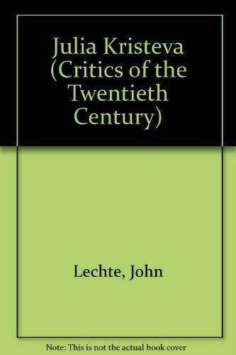 9780415008099: Julia Kristeva (Critics of the Twentieth Century)