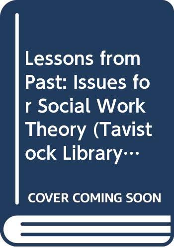 9780415008198: Lessons from Past: Issues for Social Work Theory (Tavistock Library of Social Work Practice)
