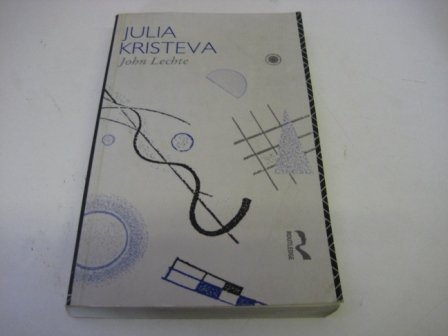 9780415008341: Julia Kristeva (Critics of the Twentieth Century)