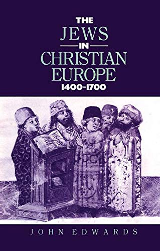 9780415008648: The Jews in Christian Europe 1400-1700