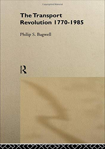 The Transport Revolution 1770-1985: Dr Philip Bagwell