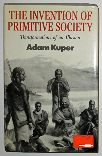 9780415009027: The Invention of Primitive Society: Transformations of an Illusion