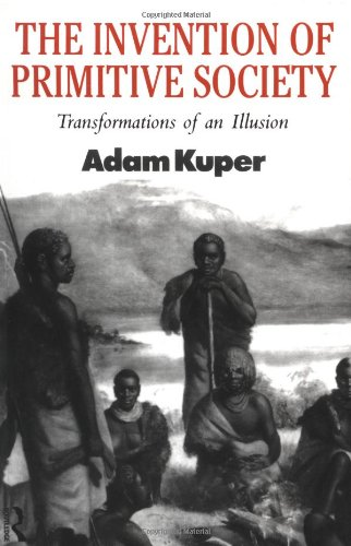 9780415009034: The Invention of Primitive Society: Transformations of an Illusion