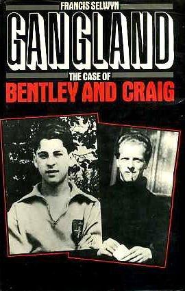 Gangland: Case of Bentley and Craig: Selwyn, Francis