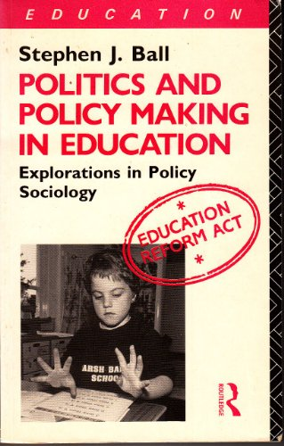 9780415009317: Politics and Policy-making in Education: Explorations in Policy Sociology