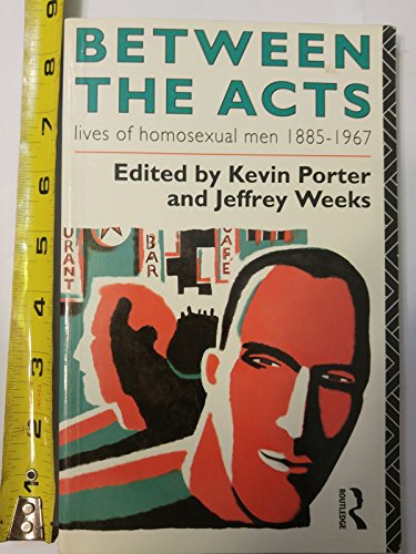 9780415009447: Between the Acts: Lives of Homosexual Men, 1885-1967