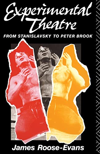9780415009638: Experimental Theatre: From Stanislavsky to Peter Brook