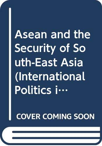 Asean and the Security of South-East Asia: Leifer, Michael