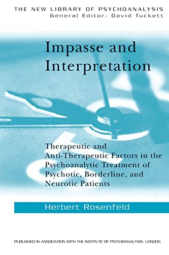 9780415010122: Impasse and Interpretation: Therapeutic and Anti-Therapeutic Factors in the Psychoanalytic Treatment of Psychotic, Borderline, and Neurotic Patients (The New Library of Psychoanalysis)