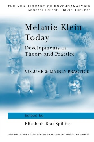 9780415010450: Melanie Klein Today, Volume 2: Mainly Practice: Developments in Theory and Practice (The New Library of Psychoanalysis)