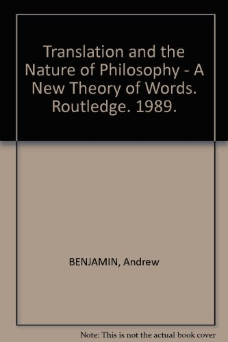 9780415010597: Translation and the Nature of Philosophy: A New Theory of Words