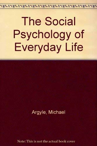 9780415010719: The Social Psychology of Everyday Life