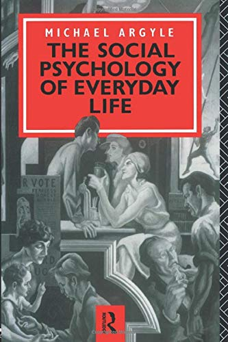 9780415010726: The Social Psychology of Everyday Life