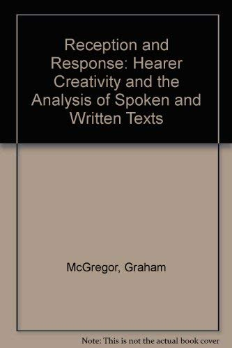9780415010757: Reception and Response: Hearer Creativity and the Analysis of Spoken and Written Texts