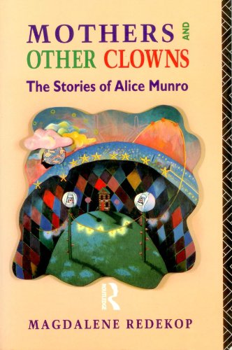 9780415010979: Mothers and Other Clowns: Stories of Alice Munro