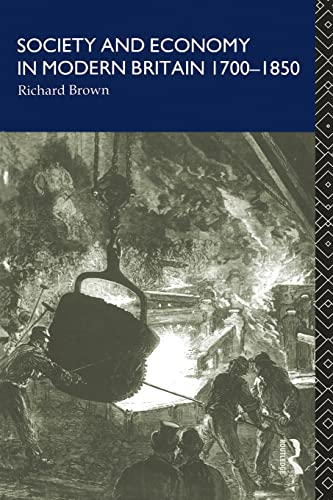 Society and Economy in Modern Britain 1700-1850 (9780415011211) by Richard Brown