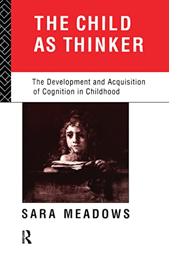 The Child as Thinker: The Development and: Meadows, Sara