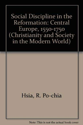 9780415011488: Social Discipline in the Reformation: Central Europe, 1550-1750 (Christianity and Society in the Modern World)