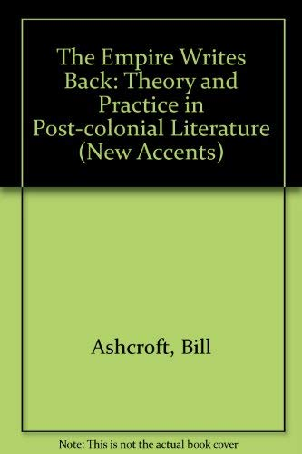 9780415012089: The Empire Writes Back: Theory and Practice in Post-colonial Literature (New Accents)