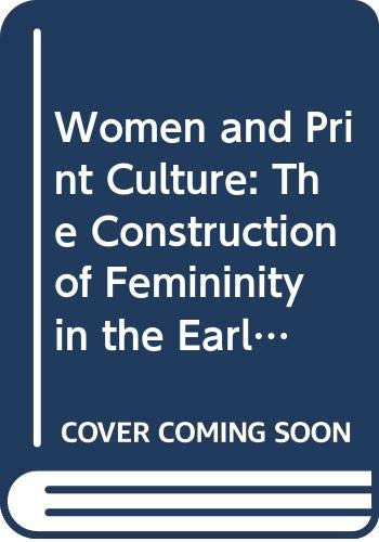 9780415012225: Women and Print Culture: The Construction of Femininity in the Early Periodical