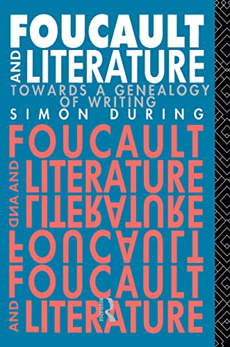 9780415012423: Foucault and Literature: Towards a Geneaology of Writing (New Accents Series)