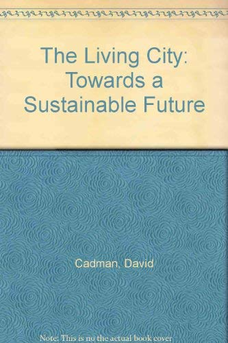 9780415012508: The Living City: Towards a Sustainable Future