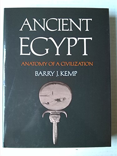 Ancient Egypt : Anatomy of a Civilization