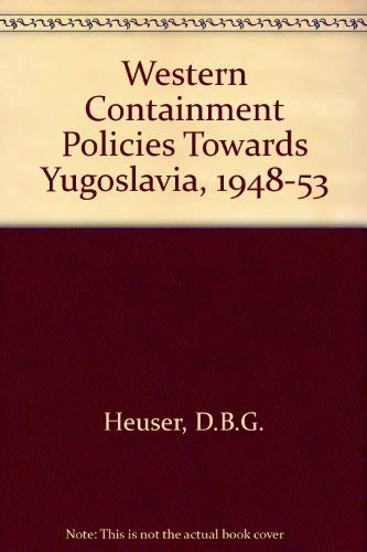 9780415013031: Western 'Containment' Policies in the Cold War: The Yugoslav Case, 1948-53