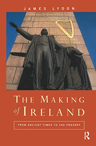 9780415013475: The Making of Ireland: From Ancient Times to the Present