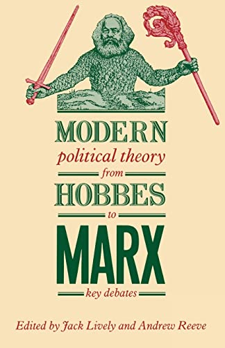 9780415013512: Modern Political Theory from Hobbes to Marx: Key Debates