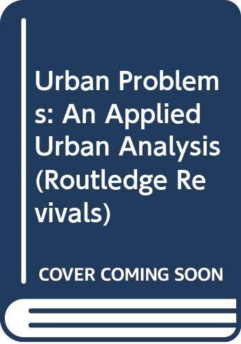 9780415013925: Urban Problems: An Applied Urban Analysis