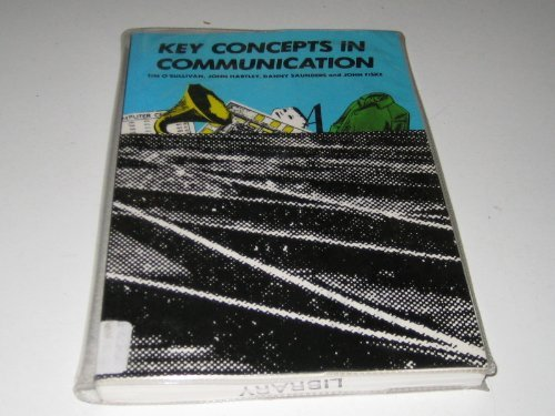 Key Concepts in Communication (0415014123) by O'Sullivan, Tim; Hartley, John; Saunders, Danny; Fiske, John