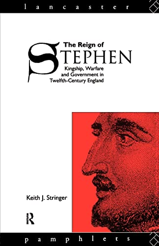 9780415014151: The Reign of Stephen: Kingship, Warfare and Government in Twelfth-Century England (Lancaster Pamphlets)