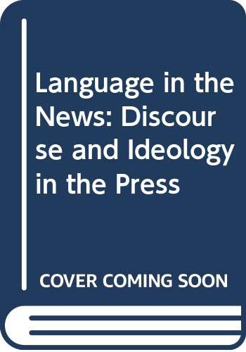 9780415014182: Language in the News: Discourse and Ideology in the Press