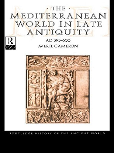 The Mediterranean World in Late Antiquity: AD: Averil Cameron