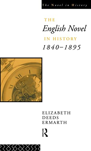 9780415014991: The English Novel In History 1840-1895