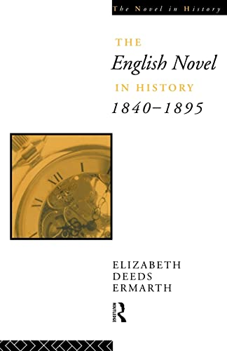 9780415015004: The English Novel In History 1840-1895 (The Novel in History)