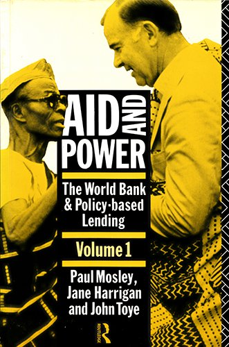 Aid and Power: The World Bank and: Paul Mosley, Jane
