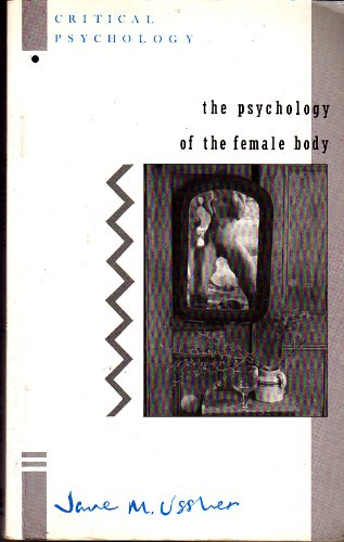 9780415015578: The Psychology of the Female Body (Critical Psychology Series)